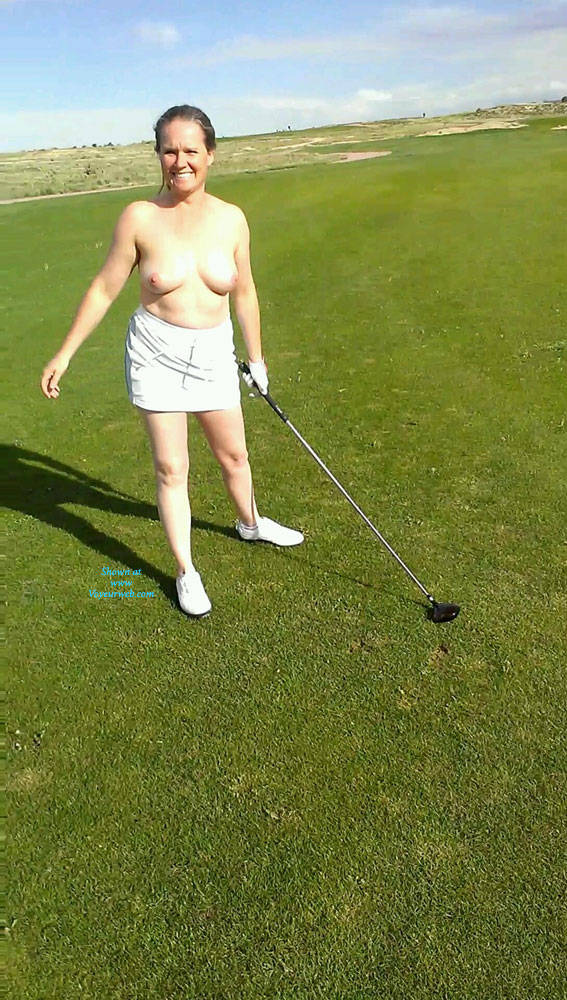 Golf Day - Big Tits, Brunette Hair, Wife/wives , Hubby And I Went For A Day Of Golf. After The Front Nine It Got Boring So We Started To Bet On Shots. Needless To Say He Is A Much Better Golfer Than Me. I Lost 3 Holes In A Row, So In The 18th Fairway I Had To Not Only Pose But Play The Entire Hole Topless, With No Panties, And My Skirt Pulled Up To The Bottom Of My Ass. Also, I Had To Post It Here To Prove To His Friends I Really Did It. Please Be Nice And I Will Work On Getting More On Here As It Is A Turn On To Be A Slut Wife.