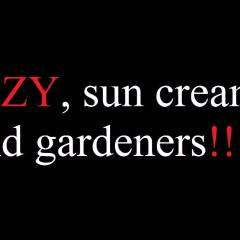 Sfizy, Sunscreen And.... Gardeners