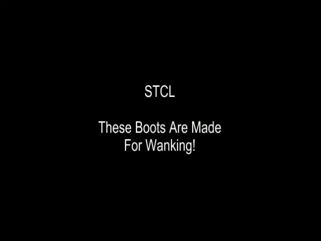 Pic #1STCL - These Boots Are Made For Wanking - Facials, Lingerie, Masturbation, Penetration Or Hardcore, Toys, Bush Or Hairy