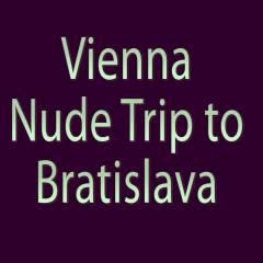 Vienna Nude Trip To Bratislava